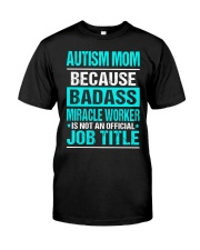 APPAREL AUTISM MOM Classic T-Shirt front