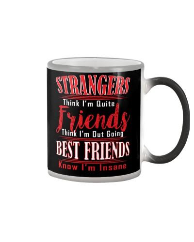 Best Friends Know I'm Insane - Best Friend Gift