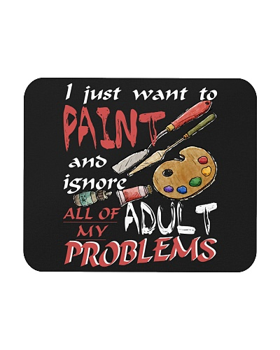 I Just Want To Paint and Ignore All Of My Adult