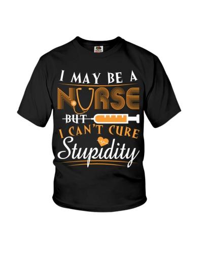 I MAY BE A NURSE BUT I CANT CURE STUPIDITY