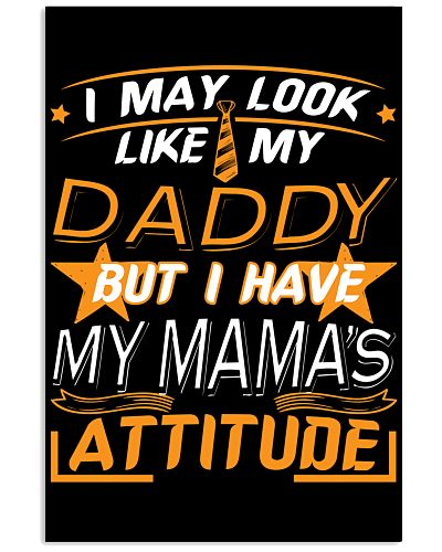 LOOK LIKE DADDY HAVE MAMA'S ATTITUDE
