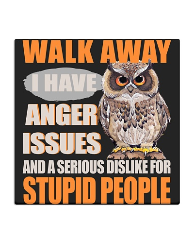 Owl Walk Away I Have Anger Issues Owl Lover