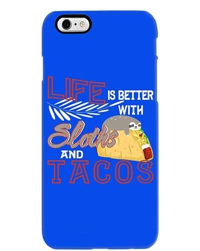 Life Is Better With Sloths And Tacos