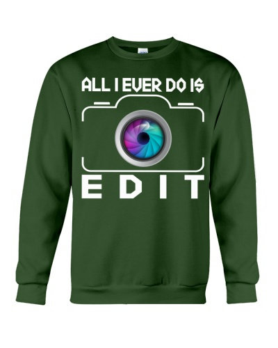 All I Ever Do Is Edit Photographer