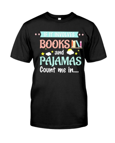 If It Involves Books And Pajamas Book Lover Gift