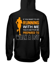 YOU'D BETTER BE PREPAERED TO WALK A LOT Hooded Sweatshirt thumbnail