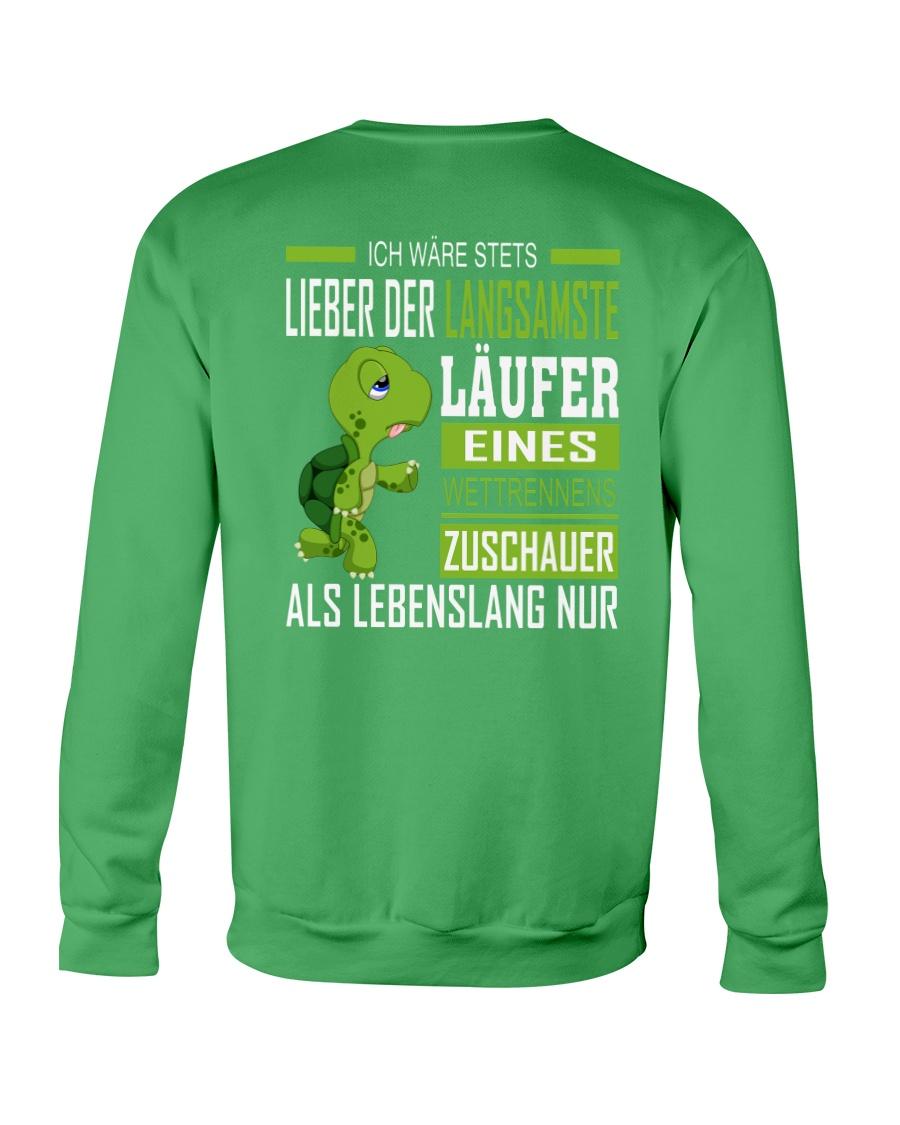 LIEBER DER LANGSAMSTE LAUFER Crewneck Sweatshirt