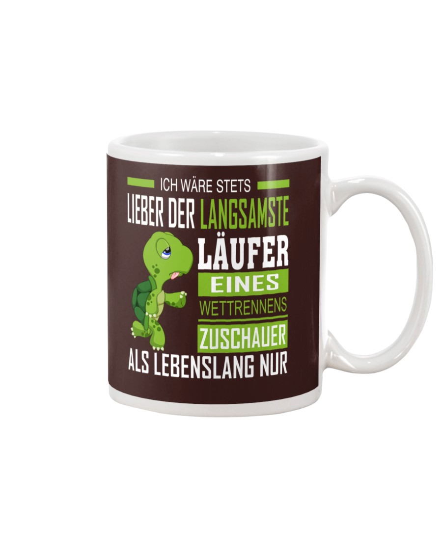LIEBER DER LANGSAMSTE LAUFER Mug
