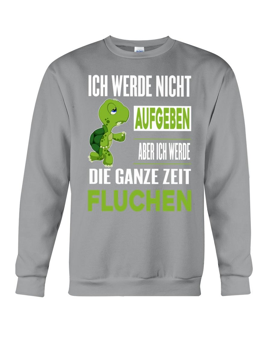 ICH WEDE NICHT AUFGEBEN Crewneck Sweatshirt