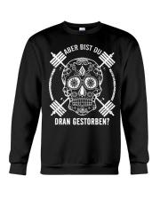 ABER BIST DU DRAN GESTORBEN Crewneck Sweatshirt thumbnail