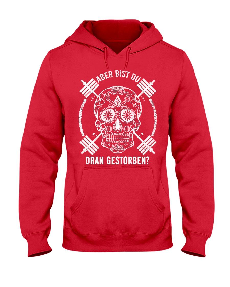 ABER BIST DU DRAN GESTORBEN Hooded Sweatshirt