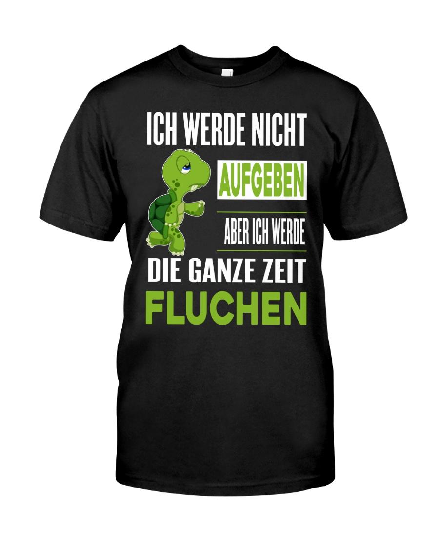 ICH WEDE NICHT AUFGEBEN Classic T-Shirt