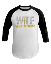 WHERE'S THE FINISH Baseball Tee thumbnail