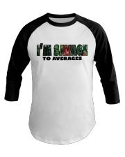 SAVAGE TO AVERAGES Baseball Tee thumbnail