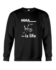 MMA is life t shirt Crewneck Sweatshirt thumbnail