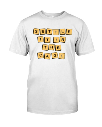 Settle it in the cage T shirt