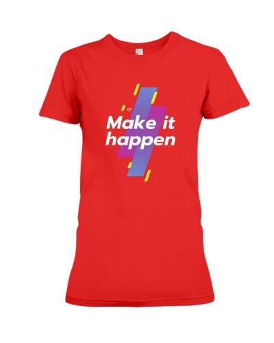 Make it happen T shirt
