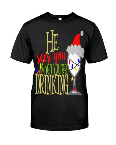 He Sees You When Youre Drinking Tee