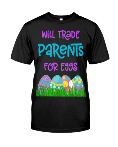 WILL TRADE PARENTS FOR EGGS SHIRT EASTER