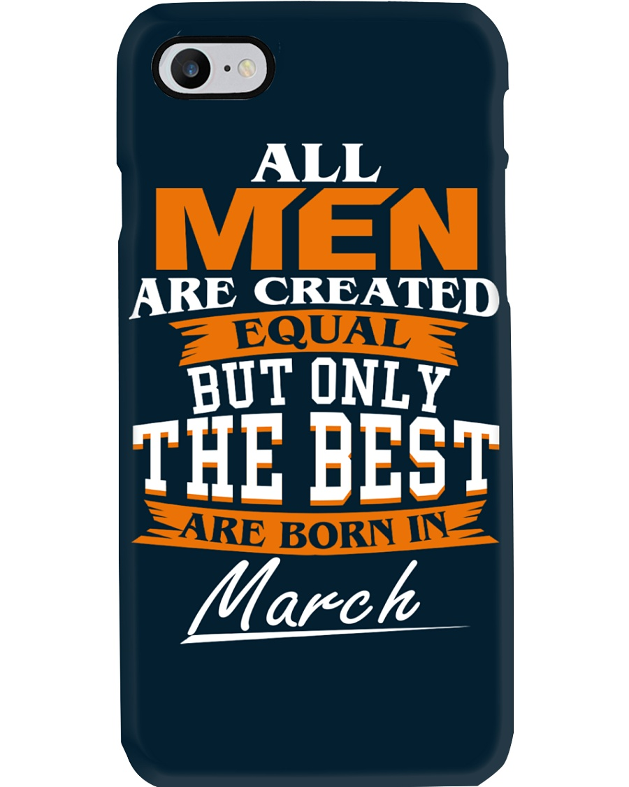 ONLY THE BEST ARE BORN IN MARCH Phone Case