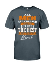 ONLY THE BEST ARE BORN IN MARCH Classic T-Shirt front