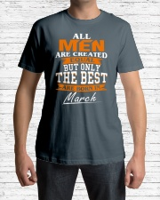 ONLY THE BEST ARE BORN IN MARCH Classic T-Shirt lifestyle-mens-crewneck-front-1