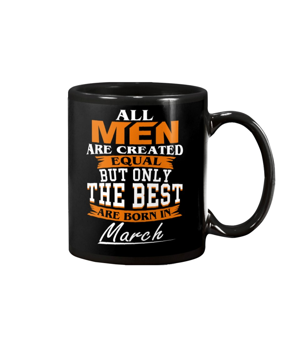ONLY THE BEST ARE BORN IN MARCH Mug