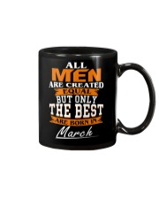 ONLY THE BEST ARE BORN IN MARCH Mug tile