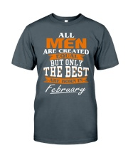 ONLY THE BEST ARE BORN IN FEBRUARY Classic T-Shirt front