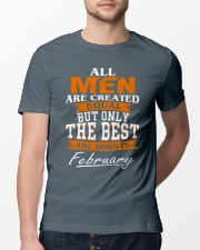 ONLY THE BEST ARE BORN IN FEBRUARY Classic T-Shirt lifestyle-mens-crewneck-front-13