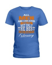 ONLY THE BEST ARE BORN IN FEBRUARY Ladies T-Shirt front