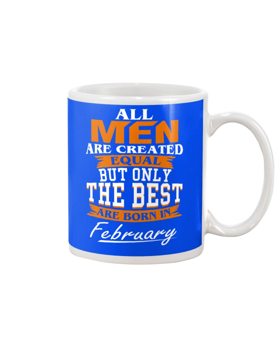 ONLY THE BEST ARE BORN IN FEBRUARY Mug