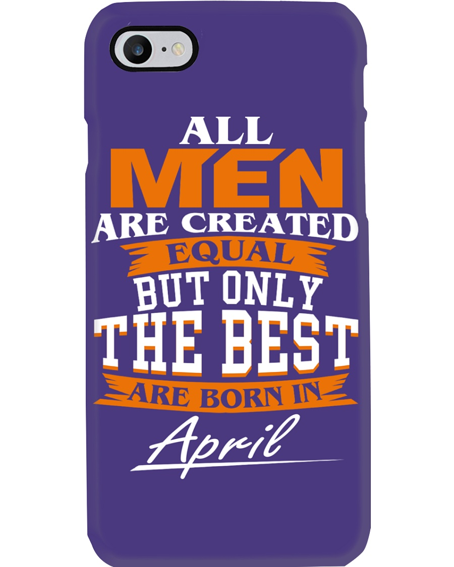ONLY THE BEST ARE BORN IN APRIL Phone Case