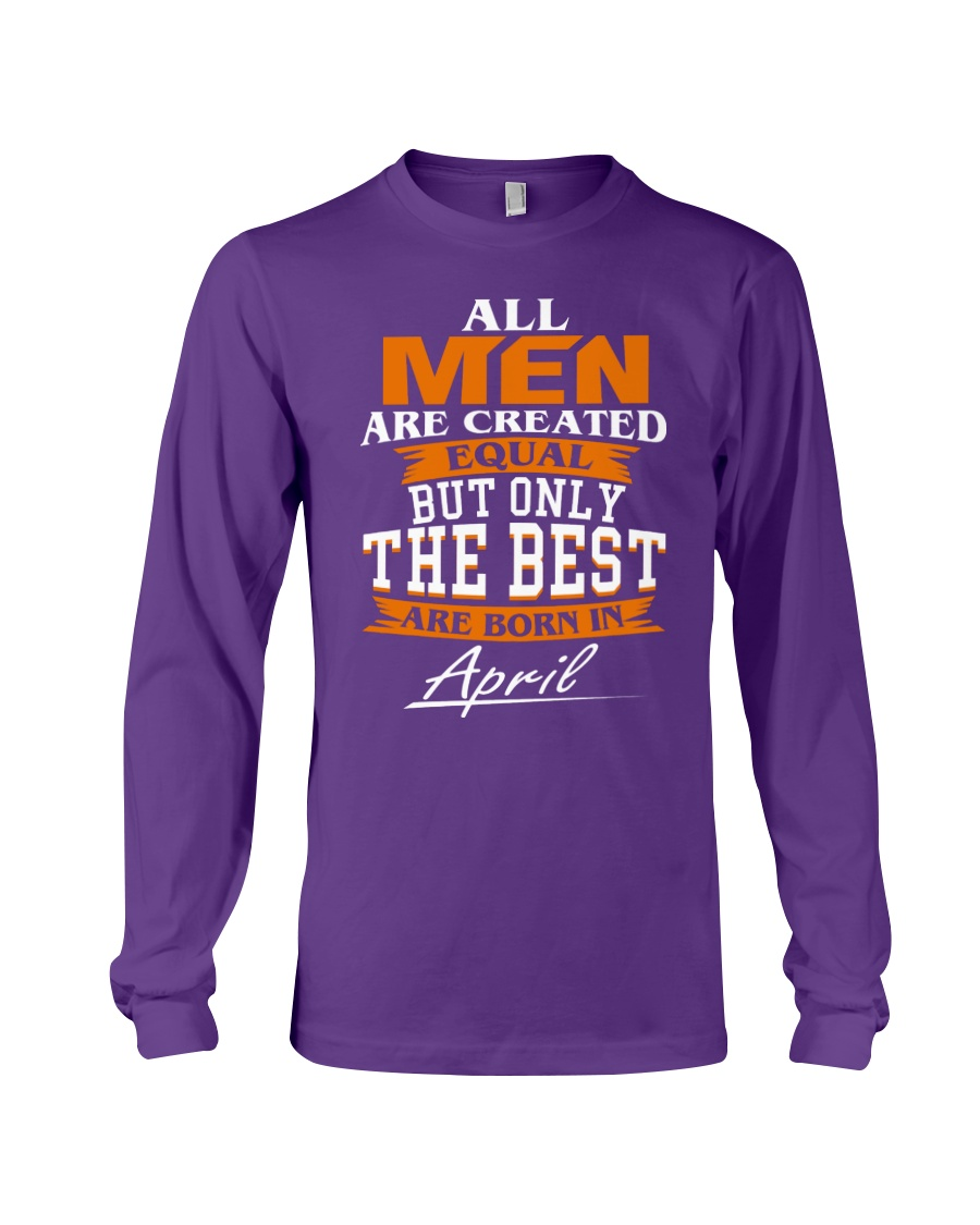 ONLY THE BEST ARE BORN IN APRIL Long Sleeve Tee