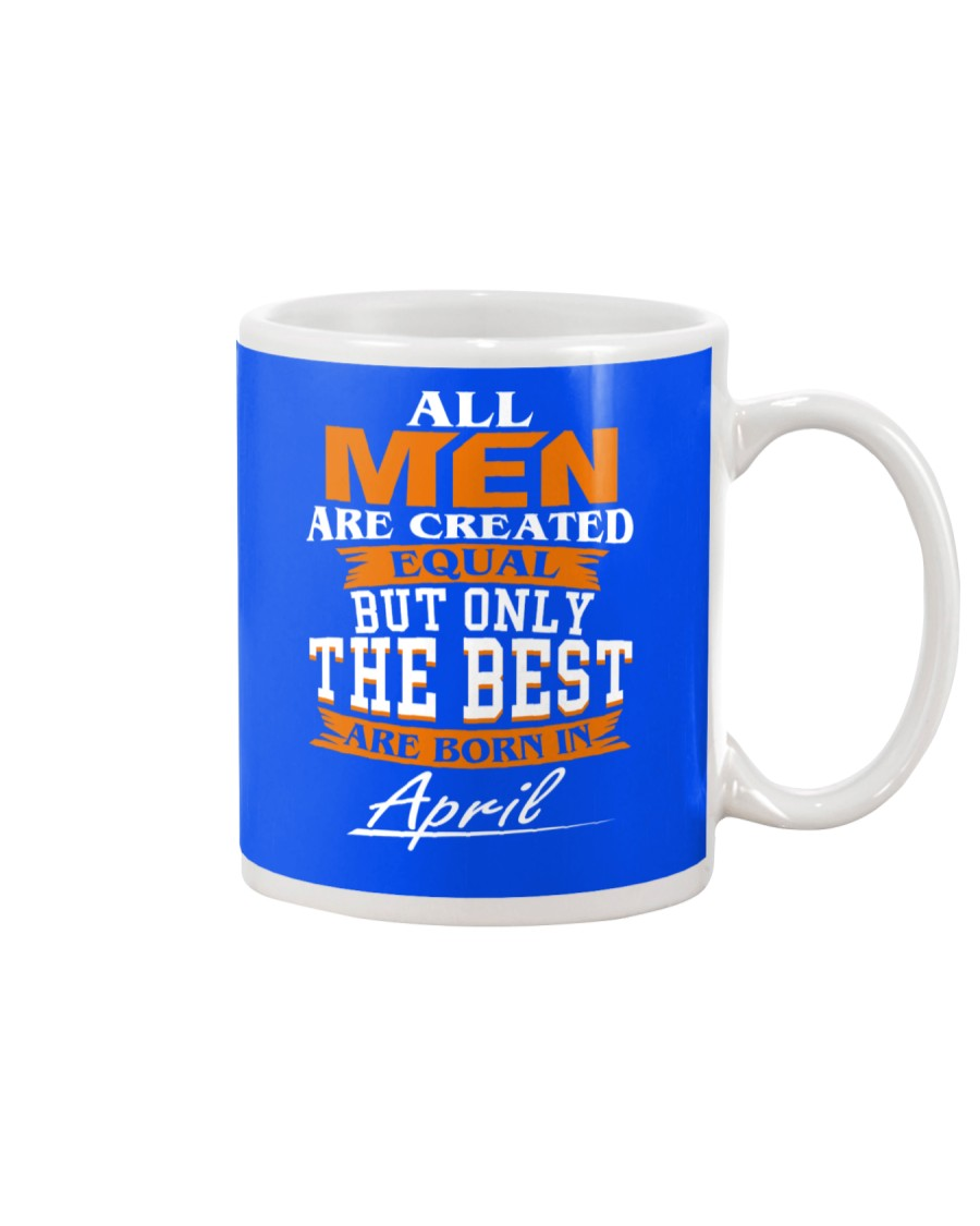 ONLY THE BEST ARE BORN IN APRIL Mug