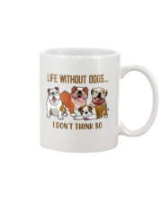 Life Without Bulldogs I Don't Think So Mug front