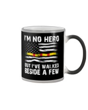 I'm no Hero But I've Walked beside a few Color Changing Mug thumbnail