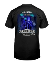 I Was There Sometime I Still Am Classic T-Shirt back