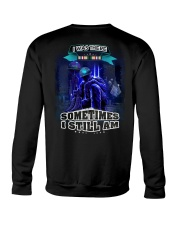 I Was There Sometime I Still Am Crewneck Sweatshirt thumbnail