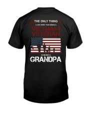 The Only Thing Vietnam Veteran Grandpa Classic T-Shirt back