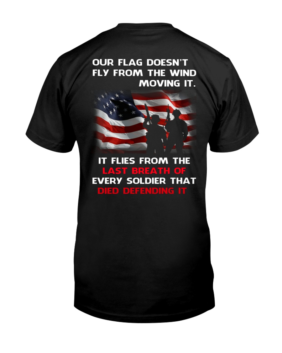 Our Flag Doesn't Fly from the wind moving it Classic T-Shirt