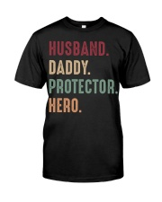Husband Daddy Protector Hero - 1 DAY LEFT Classic T-Shirt front