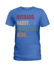 Husband Daddy Protector Hero - 1 DAY LEFT Ladies T-Shirt thumbnail