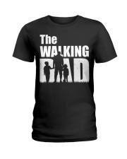 The Walking Dad - 1 DAY LEFT - GET YOU Ladies T-Shirt thumbnail