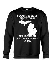I don't live in Michigan but Michigan will always  Crewneck Sweatshirt tile