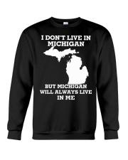 I don't live in Michigan but Michigan will always  Crewneck Sweatshirt thumbnail