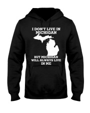 I don't live in Michigan but Michigan will always  Hooded Sweatshirt thumbnail