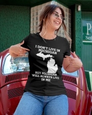I don't live in Michigan but Michigan will always  Ladies T-Shirt apparel-ladies-t-shirt-lifestyle-01