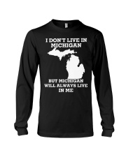 I don't live in Michigan but Michigan will always  Long Sleeve Tee thumbnail