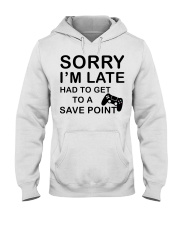 Sorry I'm late had to get to a poibnt Hooded Sweatshirt thumbnail